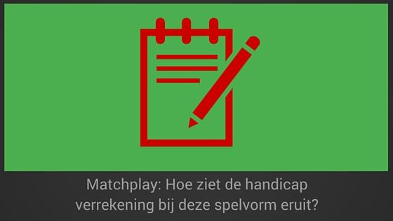 Matchplay handicap verrekening